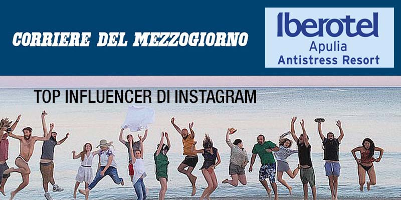 Salento Up & Down, i top Influencer di INSTAGRAM fanno tappa nell' IBEROTEL APULIA ANTISTRESS RESORT